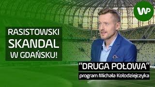"""""""Druga połowa"""" #8: Liga Mistrzów bez Juventusu, rasistowski skandal w Gdańsku"""