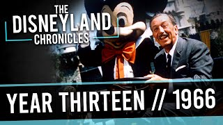 It's A Walt World After All || The Disneyland Chronicles - Year Thirteen // 1966