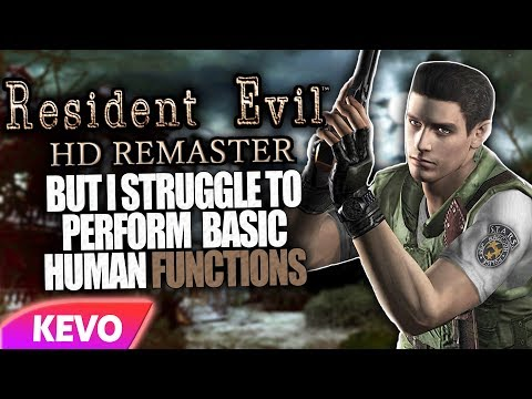 Resident Evil 1 Remastered but I struggle to perform basic human functions