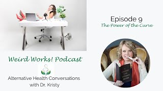 The Power of the Curve: Episode 9 The Weird Works! Podcast