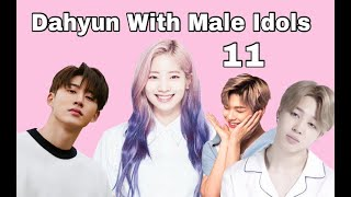 Dahyun with Male Idols Part 11
