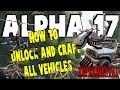 How To Unlock And Craft All Vehicles In Alpha 17 Experimental | 7 Days To Die Alpha 17
