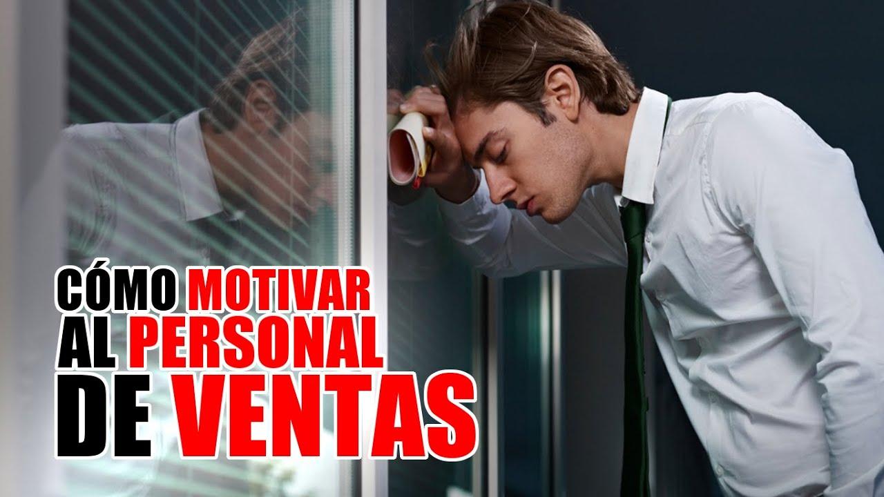 Cómo Motivar Al Personal De Ventas Arturo Villegas Conferencista Motivacional