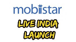 Mobiistar Mobiles Live India Launch