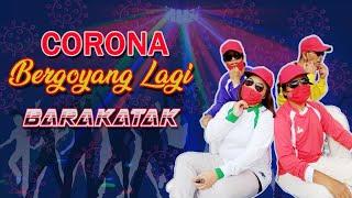 Barakatak - Corona Bergoyang Lagi (Official Music Video)