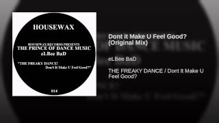 Dont it Make U Feel Good? (Original Mix)