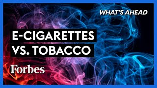 E-Cigarettes vs. Tobacco & What Anti-Vapers Are Getting Wrong - Steve Forbes | What's Ahead | Forbes