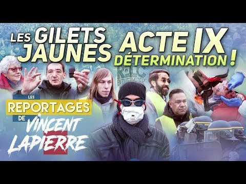 LES GILETS JAUNES DÉTERMINÉS, ACTE IX – Les Reportages de Vincent Lapierre