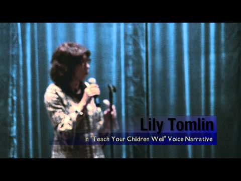 "Lily Tomlin Interviewed by Kat Kramer ""TEACH YOUR CHILDREN WELL."" Voice Narrative"