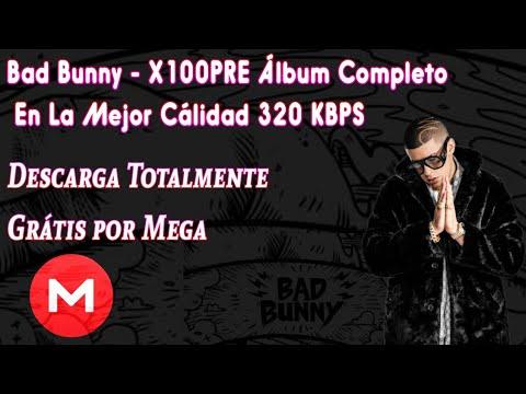 bad-bunny---x100pre-descarga-el-Álbum-completo-&-en-la-más-alta-calidad-320-kbps-totalmente-gratis