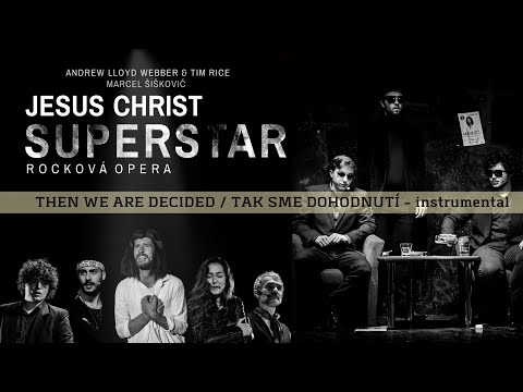 Then we are decided Karaoke/Instrumental Jesus Christ Superstar