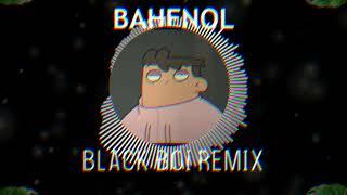 BAHENOL (BLACK BOI REMIX)