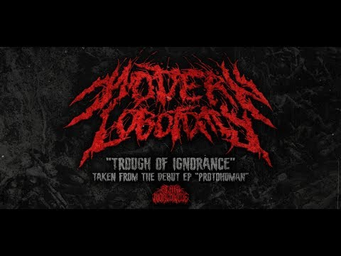 MODERN LOBOTOMY - TROUGH OF IGNORANCE [DEBUT SINGLE] (2019) SW EXCLUSIVE Mp3