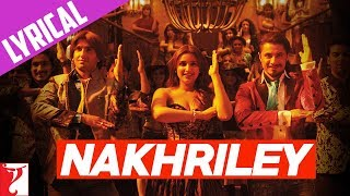 Lyrical: Nakhriley - Full Song with Lyrics - Kill Dil