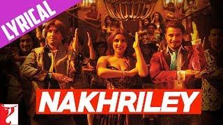 Lyrical: Nakhriley Song with Lyrics | Kill Dil | Ranveer Singh | Ali Zafar | Parineeti | Gulzar