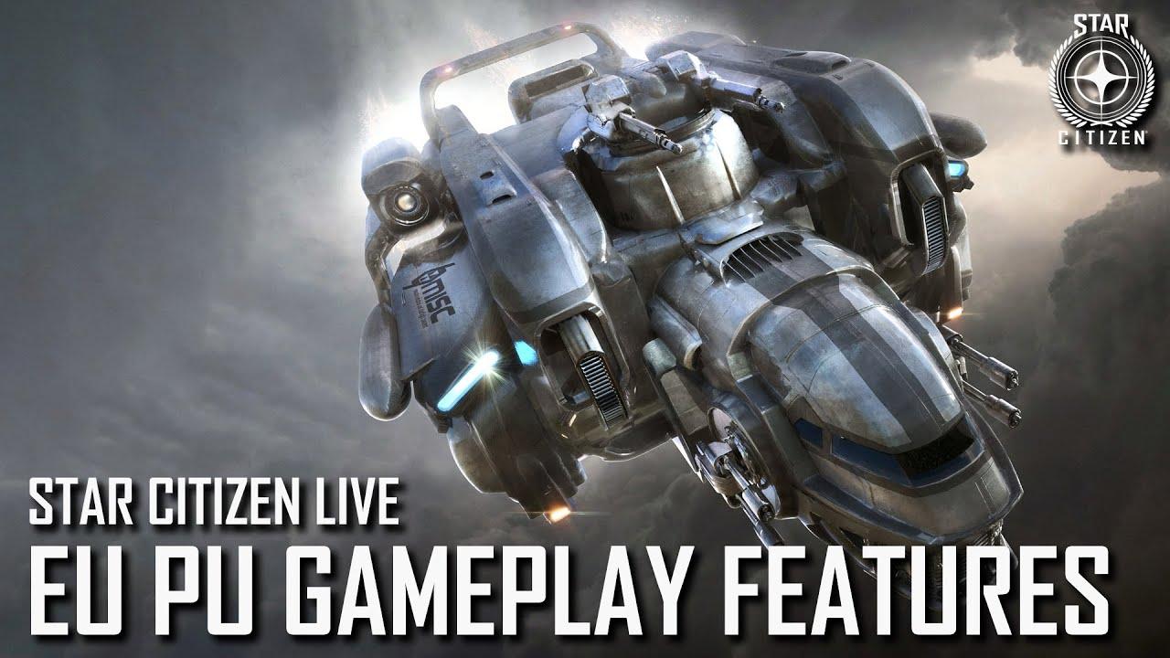 Star Citizen Live: EU PU Gameplay Features