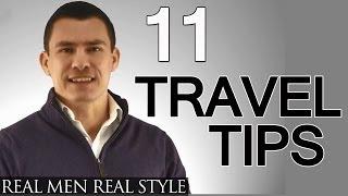 11 Travel Tips For Men - Man