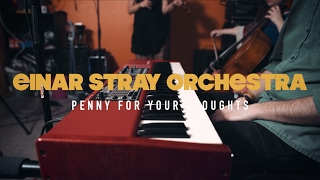 Einar Stray Orchestra - Penny For Your Thoughts | Live in Rohdos Garage