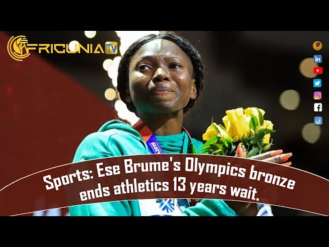 Sports: Ese Brume's Olympics bronze ends athletics 13 years wait.