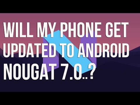 When Will Your Phone Get Android Nougat 7.0 Update.? #103