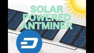 ANTMINER  SOLAR POWERED MINING... IS IT POSSIBLE?