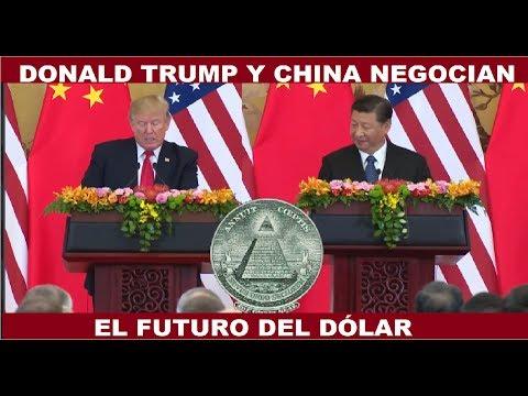 DONALD TRUMP Y CHINA NEGOCIAN EL FUTURO DEL DOLAR