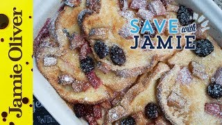 Fruity Bread & Butter Pudding | #savewithjamie | Sorted Food