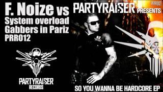 F.Noize vs System Overload - Gabbers in Pariz