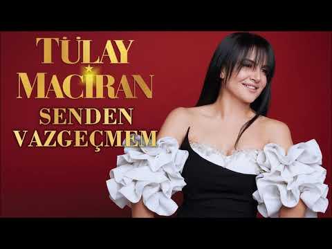 Tülay Maciran - Senden Vazgeçmem