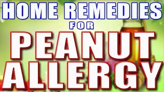 Home remedy for Peanut Allergy