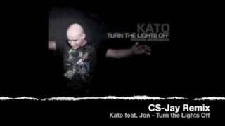 Kato Feat Jon Turn The Lights Off CS Jay Remix