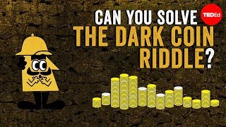 Can you solve the dark coin riddle?  Lisa Winer