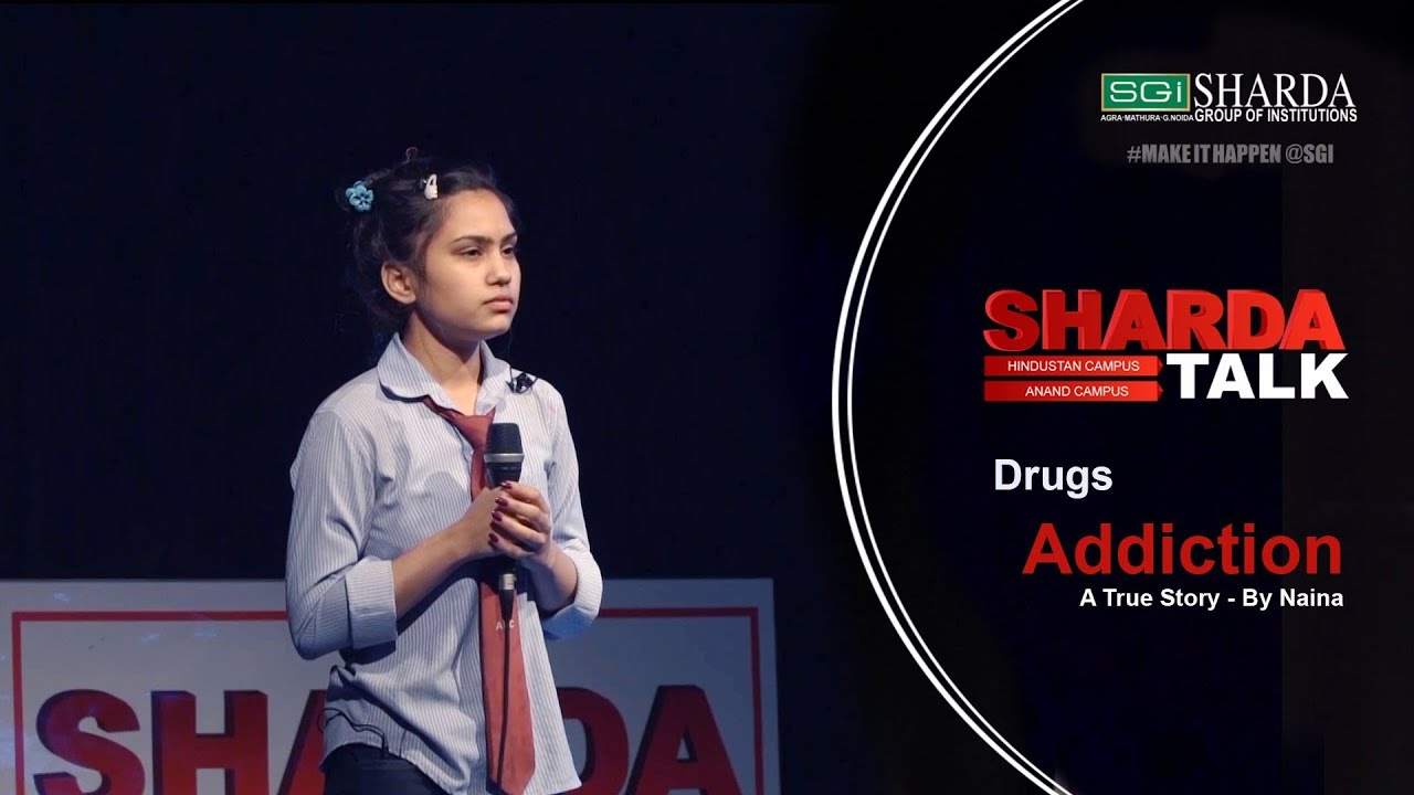 Episode 10 : Sharda Talk | Addiction of Drugs | A True Story By Naina | #makeithappen