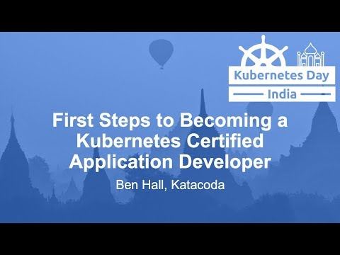 First Steps to Becoming a Kubernetes Certified Application Developer
