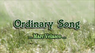 Ordinary Song - Marc Velasco (KARAOKE VERSION)