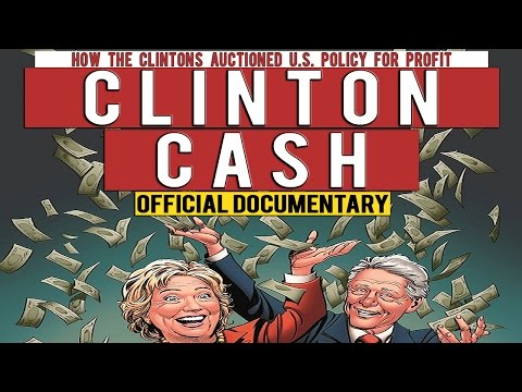 CLINTON CASH ♦  Hillary Clinton Charity Fraud MOVIE ♦ OFFICIAL DOCUMENTARY