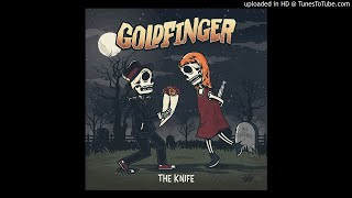 Goldfinger - The Knife - 02 - Get What I Need
