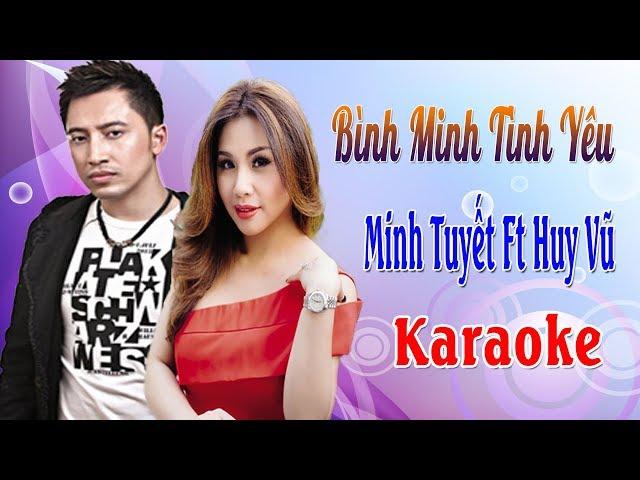 Bình Minh Tình Yêu | Minh Tuyết Ft Huy Vũ Karaoke