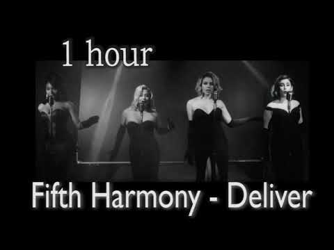 Fifth Harmony - Deliver  (1 hour) one hour