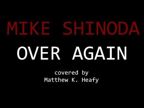 Matthew Kiichichaos Heafy I Trivium I Mike Shinoda - Over Again I Acoustic Cover