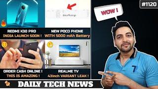 Redmi K30 Pro India Launch,POCO Phone 5000 mAh Battery,Realme TV Specs,Order Cash From Home #1120