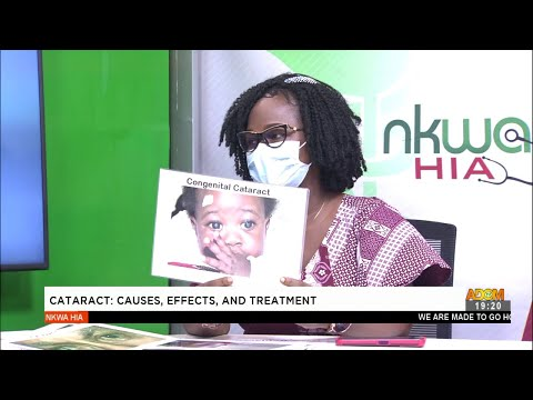 Cataracts Causes, Effects, and Treatment - Nkwa Hia on Adom TV (17-6-21)