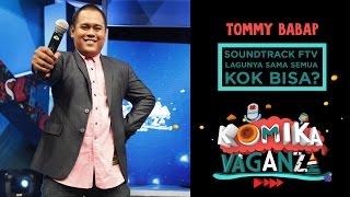 "Tommy Babap ""Soundtrack FTV Lagunya Sama Semua Kok Bisa?"" - Komika Vaganza (21/11)"