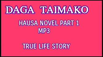 DAGA TAIMAKO HAUSA NOVEL complete - YouTube