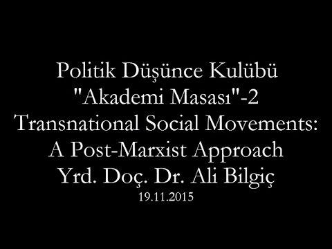PDK Akademi Masası-2:Transnational Social Movements:A Post-Marxist Approach(Yrd Doç Dr Ali Bilgiç)