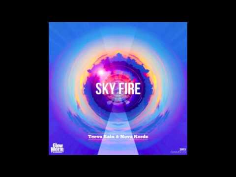 Teevo Rain & Nova Kordz  (Audio)  - Sky Fire (Original Remix)