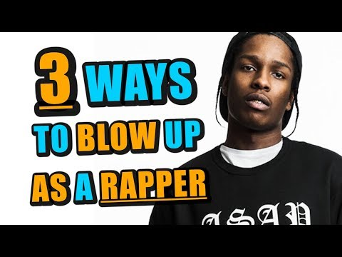 The 3 Ways To BLOW UP As A Rapper