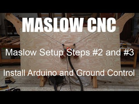 Maslow CNC Setup: Steps 2 and 3 Installing Arduino and Ground Control