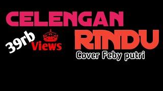 Download Mp3 Celengan Rindu- Cover  Feby
