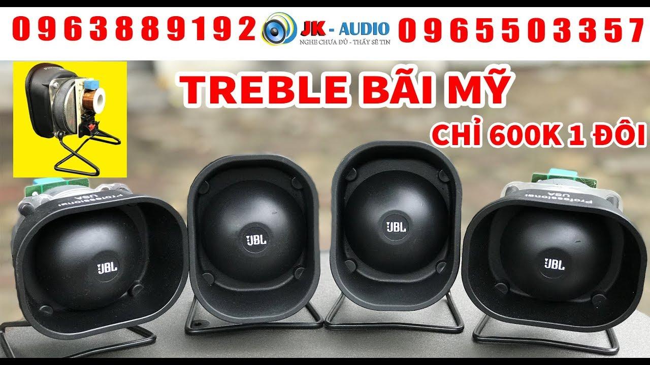 LOA TREBLE JBL BÃI MỸ GIÁ QUÁ RẺ – 600k 1đôi miễn phí vận chuyển:JK Audio 0963 88 9192-0965 503 357